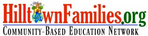 HilltownFamilies.org Logo wioth tagline of Cimmunity-Based Education Network with an image of a little house surrouned by nature on a gloe reading land of make believe
